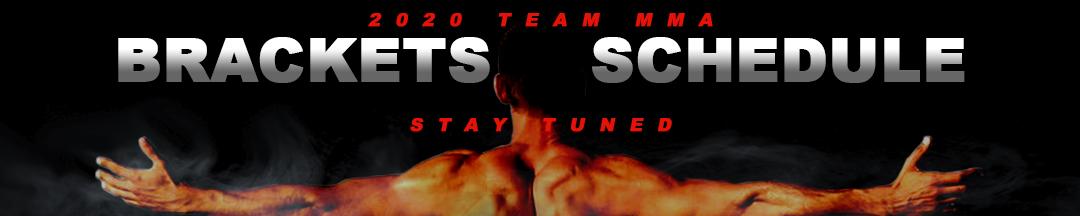 TEAM MMA 2020 TEAM BRACKETS & SCHEDULE